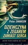 Dziewczyna z zegarem zamiast serca - Peter Joseph Swanson
