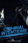 The Man with the Glass Eye (Criminal Intentions: Season One #3) - Cole McCade