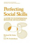 Perfecting Social Skills: A Guide to Interpersonal Behavior Development - Richard M. Eisler, Lee W. Frederiksen