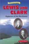 Lewis and Clark: Explorers of the Northwest - Thomas Streissguth