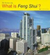What Is Feng Shui? - Evelyn Lip