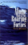 Alone Through the Roaring Forties - Vito Dumas, Raymond Johnes, Jonathan Raban