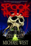 Spook House - Michael West