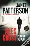 Alex Cross: Perigo Duplo - James Patterson