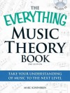 The Everything Music Theory Book with CD: Take Your Understanding of Music to the Next Level - Marc Schonbrun