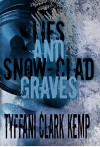 Lies and Snow-Clad Graves (Vyberdex Chronicles Book 2) - Tyffani Clark Kemp