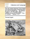 The new pocket dictionary of the English and French languages; containaing [sic] all words of general use, ... By Thomas Nugent, LL. D. The eighth edition, carefully revised and corrected; ... By J. S. Charrier, ... Volume 1 of 2 - Thomas Nugent