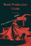 Book Production Guide - Anna Faktorovich