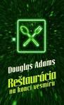 Reštaurácia na konci vesmíru (Stopárov sprievodca galaxiou, #2) - Douglas Adams, Patrick Frank