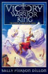 Victory of the Warrior King: The Story of the Life of Jesus - Sally Pierson Dillon