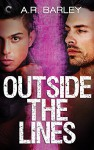 Outside the Lines (The Boundaries Series) - A.R. Barley