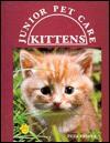 Kittens (Jr Pet Care) - Zuza Vrbova, Susan C. Miller, Robert McAulay, Hugh Nicholas