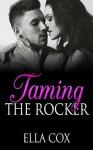 Taming The Rocker (Bad Boy Rocker Book 1) - Ella Cox