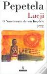 Lueji: O Nascimento de um Império - Pepetela