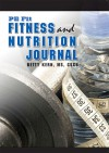 Fitness and Nutrition Journal - Betty Kern, Betty Kern