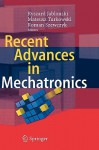 Recent Advances in Mechatronics - Ryszard Jablonski