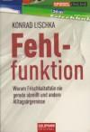 Fehlfunktion - Konrad Lischka