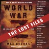 World War Z: The Lost Files: A Companion to the Abridged Edition - Max Brooks, Max Brooks, Martin Scorsese, F. Murray Abraham, René Auberjonois, Bruce Boxleitner, Denise Crosby, Paul Sorvino