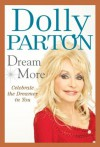 Dream More: Celebrate the Dreamer in You - Dolly Parton