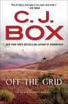 Off the Grid (Joe Pickett Novel, A) - C. J. Box