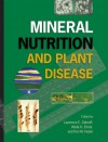 Mineral Nutrition and Plant Disease - L. E. (Lawrence E. ). Datnoff, L. E. (Lawrence E. ). Datnoff