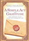 A Simple Act of Gratitude: How Learning to Say Thank You Changed My Life - John Kralik