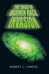 The Saga Of Harmin Race:Invasion - Robert L. Lanese