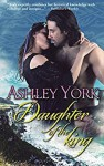 Daughter of the King (The Derbfine Series #3) - Ashley York