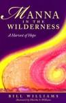 Manna in the Wilderness - Bill Williams, Martha Williams