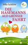Die Hasemanns auf großer Fahrt: Roman - Silke Schütze