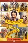 Magic Words: The Tale of a Jewish Boy-Interpreter, the Frontier's Most Estimable Magician, a Murderous Harlot, an - Gerald Kolpan