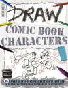 Draw Comic Book Characters. Mark Bergin, David Antram - Mark Bergin