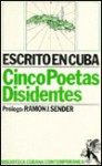 Cinco Poetas Disidentos Escrito En Cuba (Biblioteca cubana contemporánea) - Ramón José Sender
