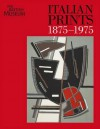 Italian Prints, 1875-1975 - Martin Hopkinson