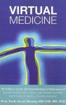 Virtual Medicine: A New Dimension in Energy Healing - Keith Scott-Mumby
