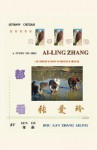 A Study on Mrs. Ailing Zhang-Dou Kan Zhang Ailing - In Chinese, W/Brief in English and French: Literary Critique - Sen Du