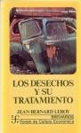 Los Desechos y Su Tratamiento: Los Desechos Slidos, Industriales y Domiciliarios - Jean-Bernard Leroy, Fondo de Cultura Economica