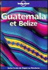Guatemala Et Belize - Lonely Planet