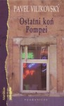 Ostatni Koń Pompei - Pavel Vilikovsky