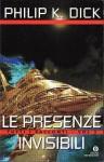 Le presenze invisibili: Tutti i racconti, Vol. 3 - Sandro Pergameno, Vittorio Curtoni, Philip K. Dick, Delio Zinoni, Maurizio Nati