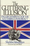 Glittering Illusion: English Sympathy for the Southern Confederacy - Sheldon Vanauken