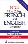 NTC's New College French and English Dictionary - National Textbook Company