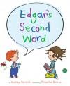 Edgar's Second Word - Audrey Vernick