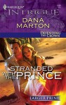 Stranded With The Prince (Harlequin Intrigue (Larger Print)) - Gina Veronese