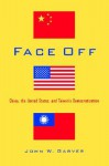 Face Off: China, the United States, and Taiwan's Democratization - John W. Garver
