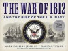 The War of 1812 and the Rise of the U.S. Navy - David A. Taylor, Mark Collins Jenkins, Douglas Brinkley
