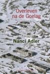 Overleven na de goelag - Nanci Adler, Robert Vernooy