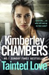 Tainted Love: A gripping thriller with a shocking twist - Kimberley Chambers