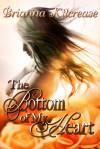 The Bottom of My Heart - Brianna Kilcrease