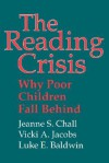 The Reading Crisis: Why Poor Children Fall Behind - Jeanne S. Chall